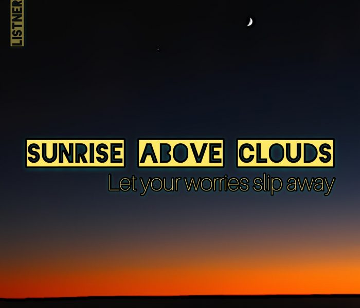Sunrise Above the Clouds – Playlist UPDATE 11/25/2018